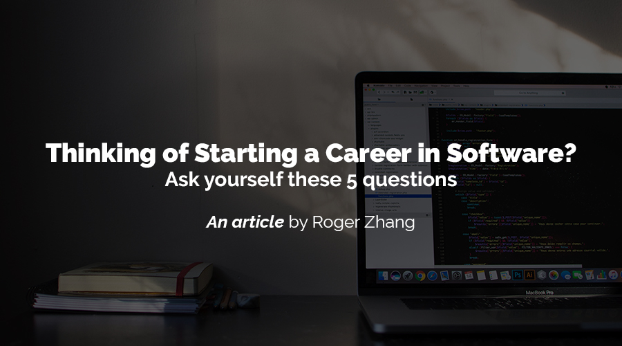 5 questions to ask yourself if you're thinking of a career in software
